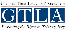 Georgia Trial Lawyers Association Protecting the Right to Trial